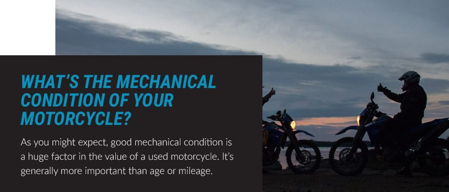 the mechanical condition of your motorcycle