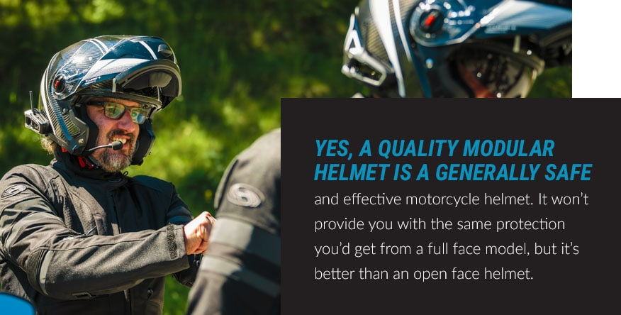 a quality modular helmet is generally safe